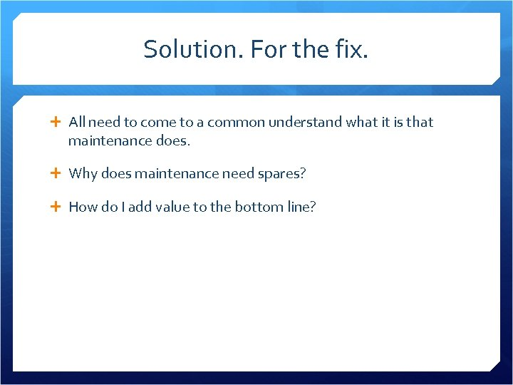 Solution. For the fix. All need to come to a common understand what it