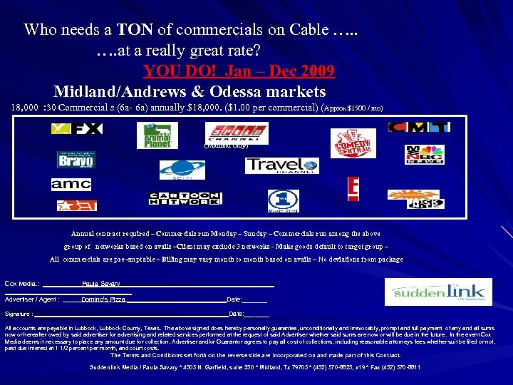 Who needs a TON of commercials on Cable …. at a really great rate?