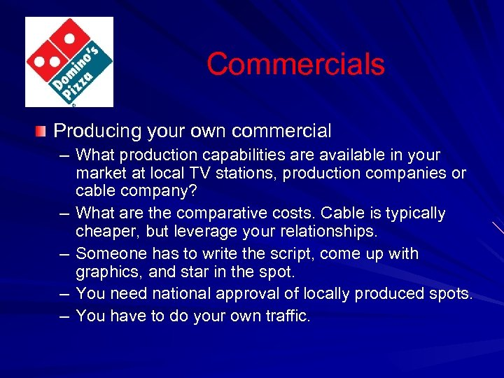 Commercials Producing your own commercial – What production capabilities are available in your market