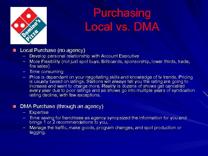 Purchasing Local vs. DMA Local Purchase (no agency) – Develop personal relationship with Account