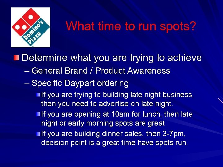 What time to run spots? Determine what you are trying to achieve – General