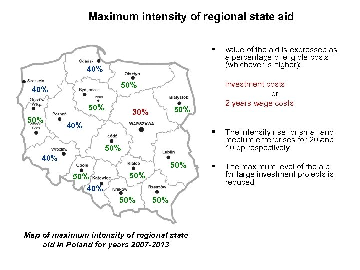 Maximum intensity of regional state aid § 40% 50% investment costs or 2 years