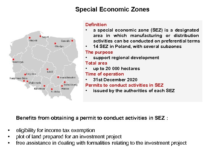Special Economic Zones Definition • a special economic zone (SEZ) is a designated area