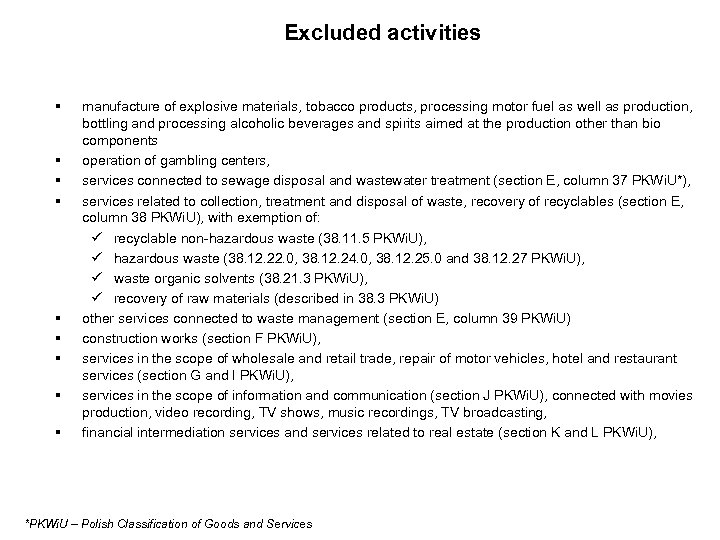 Excluded activities § § § § § manufacture of explosive materials, tobacco products, processing