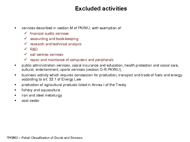 Excluded activities § § § § services described in section M of PKWi. U,