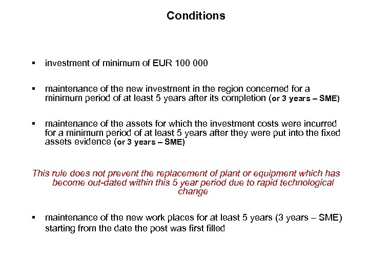 Conditions § investment of minimum of EUR 100 000 § maintenance of the new