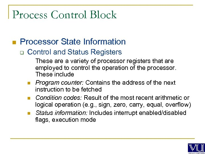 Process Control Block n Processor State Information q Control and Status Registers n n