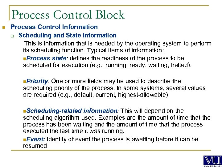 Process Control Block n Process Control Information q Scheduling and State Information This is