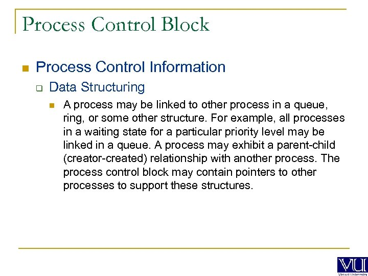 Process Control Block n Process Control Information q Data Structuring n A process may