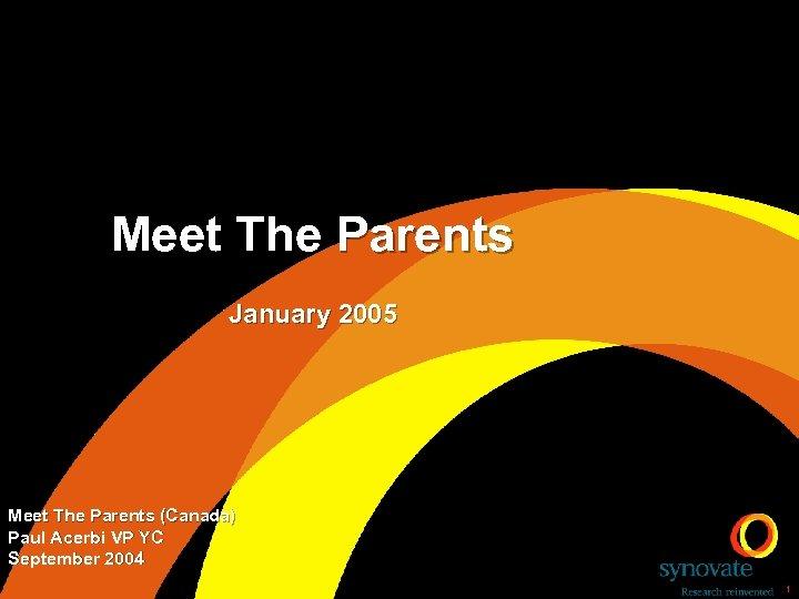 Meet The Parents January 2005 Meet The Parents (Canada) Paul Acerbi VP YC September