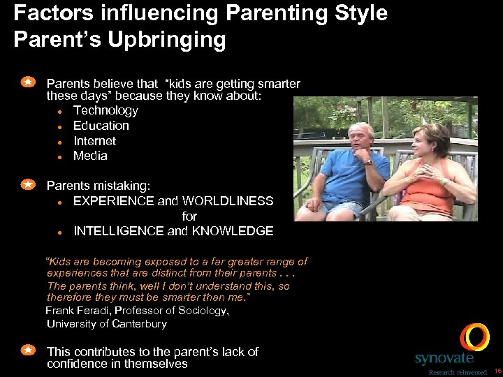 """Factors influencing Parenting Style Parent's Upbringing Parents believe that """"kids are getting smarter these"""