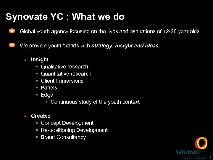 Synovate YC : What we do Global youth agency focusing on the lives and