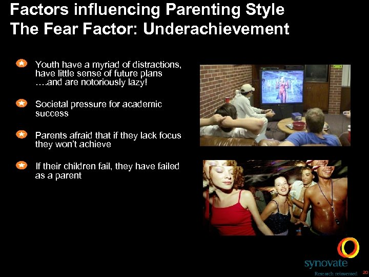 Factors influencing Parenting Style The Fear Factor: Underachievement Youth have a myriad of distractions,