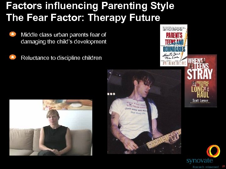 Factors influencing Parenting Style The Fear Factor: Therapy Future Middle class urban parents fear