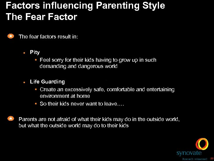 Factors influencing Parenting Style The Fear Factor The fear factors result in: l l
