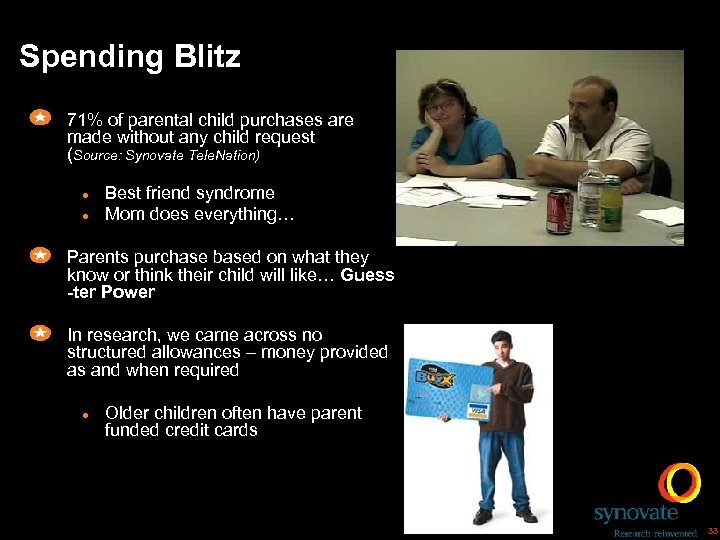 Spending Blitz 71% of parental child purchases are made without any child request (Source: