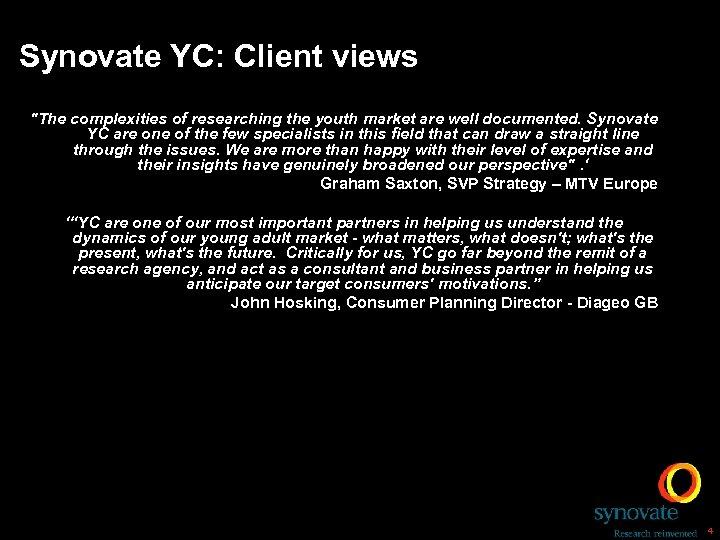 Synovate YC: Client views