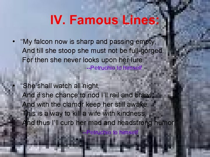 """IV. Famous Lines: • """"My falcon now is sharp and passing empty, And till"""