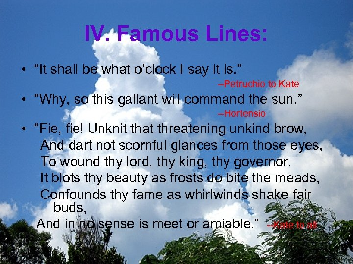 """IV. Famous Lines: • """"It shall be what o'clock I say it is. """""""