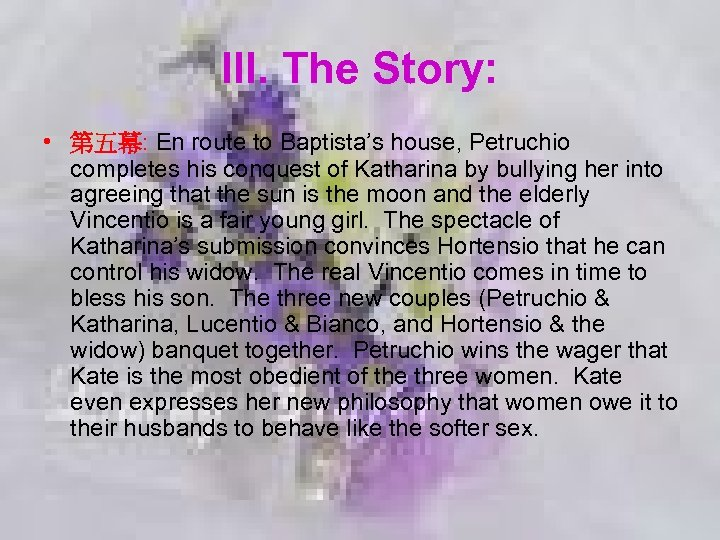 III. The Story: • 第五幕: En route to Baptista's house, Petruchio completes his conquest