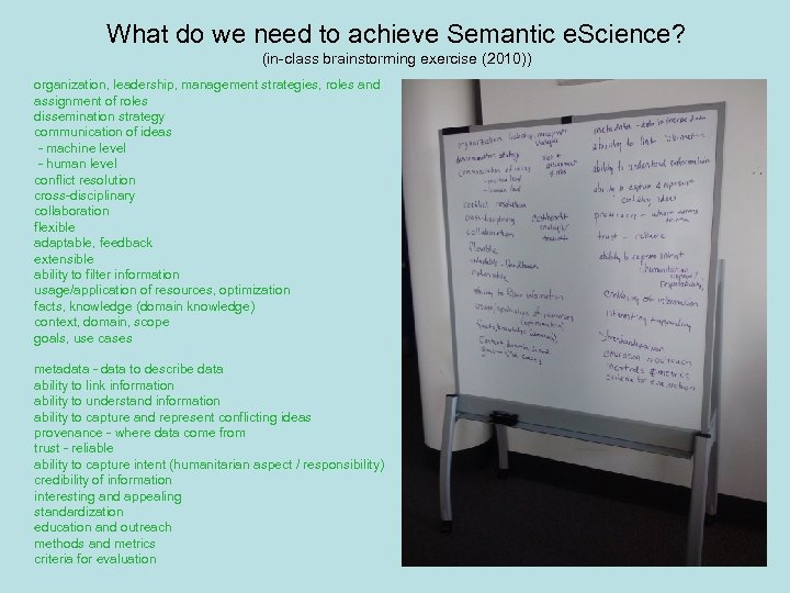 What do we need to achieve Semantic e. Science? (in-class brainstorming exercise (2010)) organization,