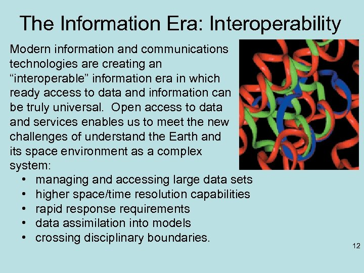 "The Information Era: Interoperability Modern information and communications technologies are creating an ""interoperable"" information"