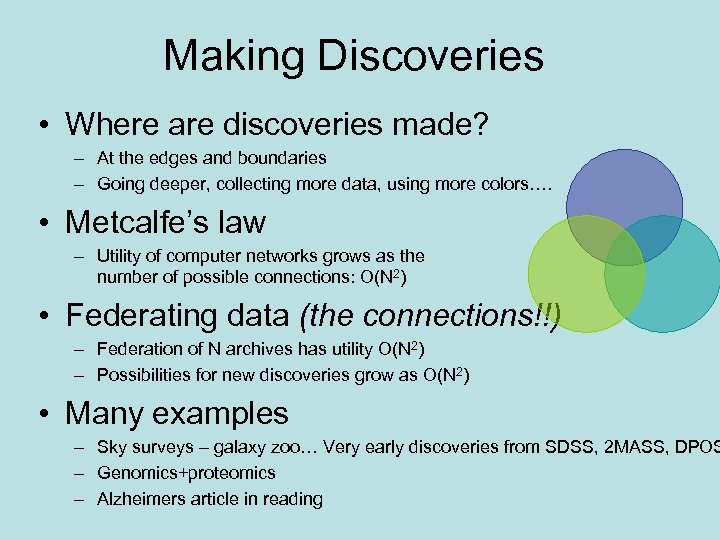 Making Discoveries • Where are discoveries made? – At the edges and boundaries –