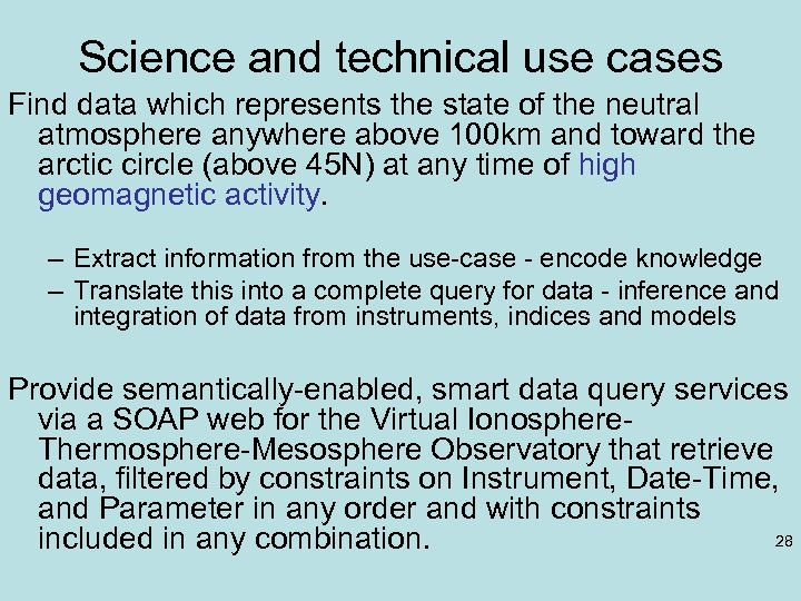 Science and technical use cases Find data which represents the state of the neutral
