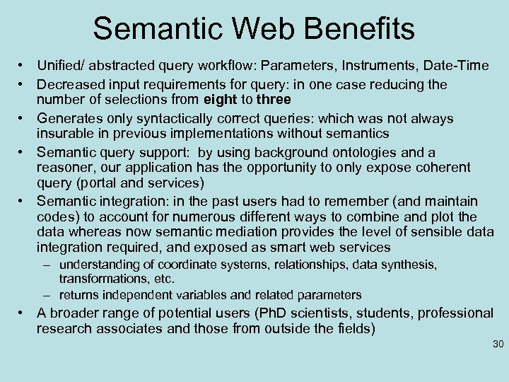 Semantic Web Benefits • Unified/ abstracted query workflow: Parameters, Instruments, Date-Time • Decreased input