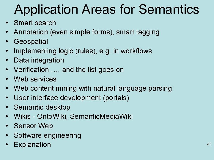 Application Areas for Semantics • • • • Smart search Annotation (even simple forms),