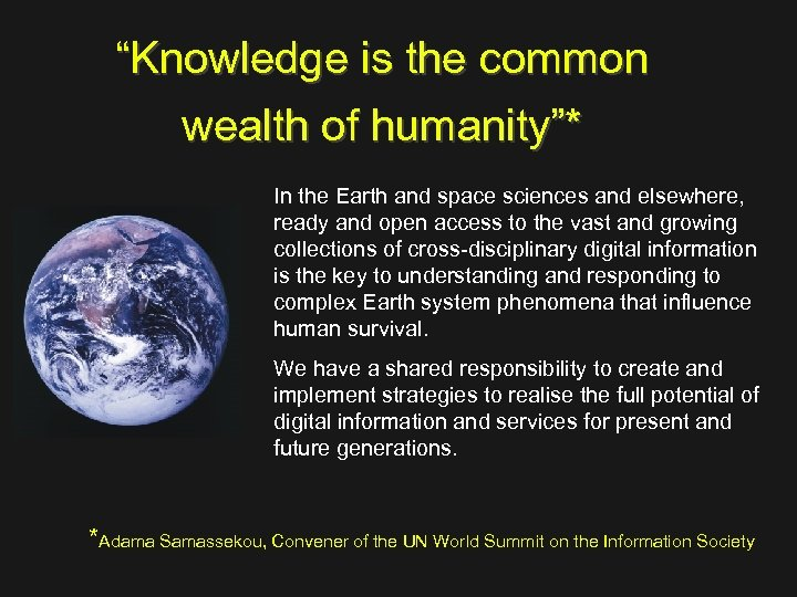 """Knowledge is the common wealth of humanity""* In the Earth and space sciences and"