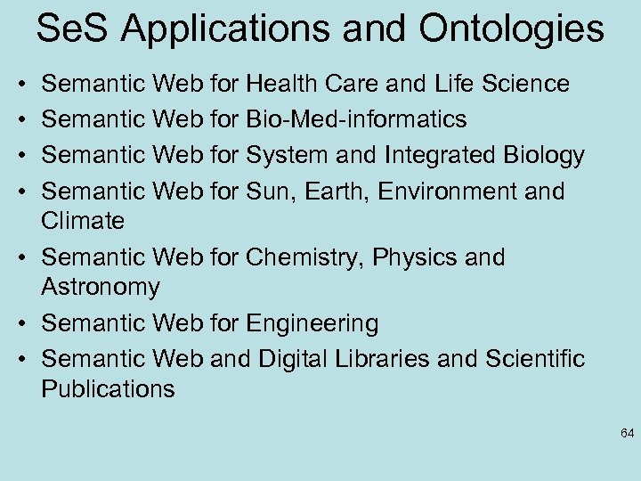 Se. S Applications and Ontologies • • Semantic Web for Health Care and Life