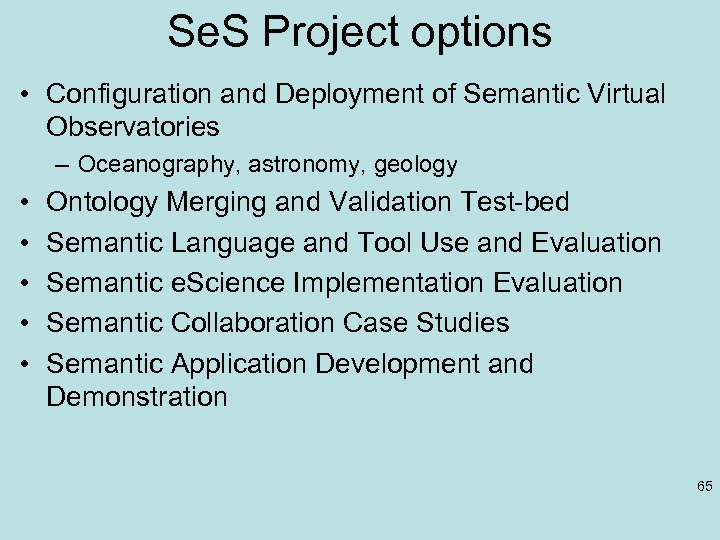 Se. S Project options • Configuration and Deployment of Semantic Virtual Observatories – Oceanography,