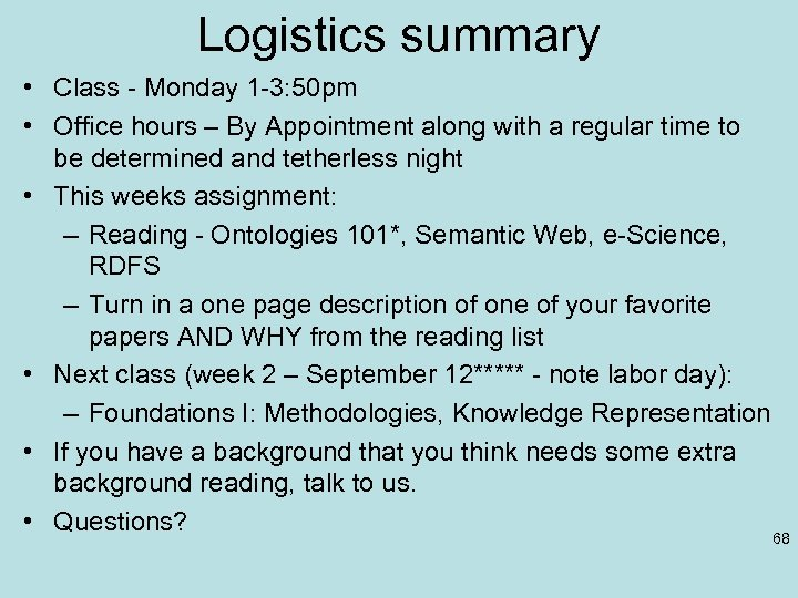 Logistics summary • Class - Monday 1 -3: 50 pm • Office hours –