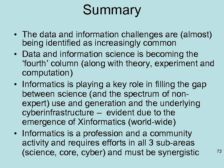 Summary • The data and information challenges are (almost) being identified as increasingly common