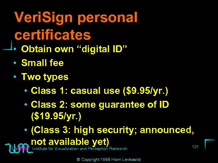 """Veri. Sign personal certificates • Obtain own """"digital ID"""" • Small fee • Two"""