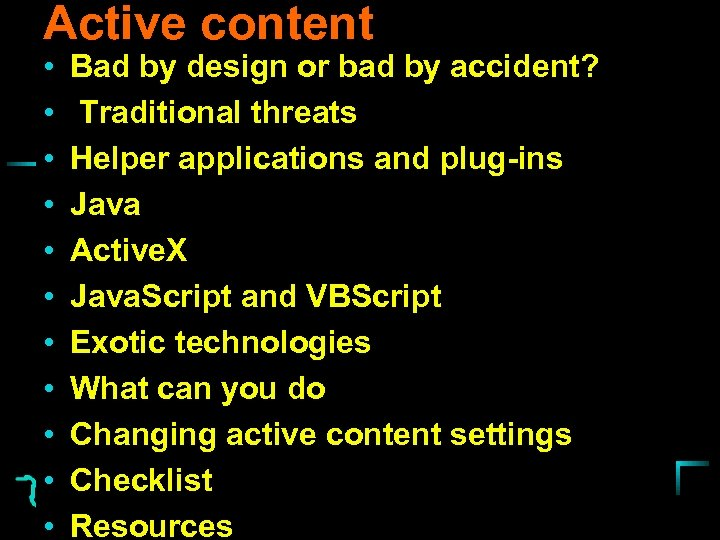 Active content • • • Bad by design or bad by accident? Traditional threats