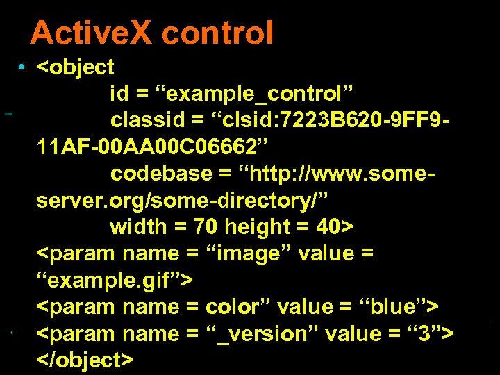 """Active. X control • <object id = """"example_control"""" classid = """"clsid: 7223 B 620"""