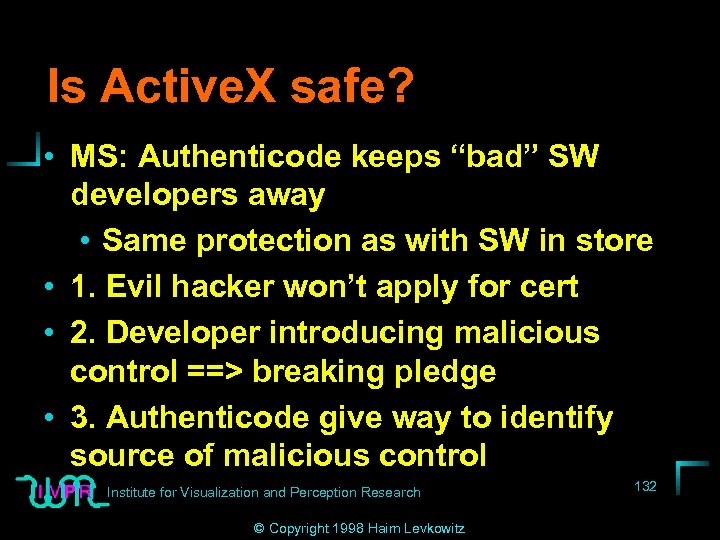 """Is Active. X safe? • MS: Authenticode keeps """"bad"""" SW developers away • Same"""