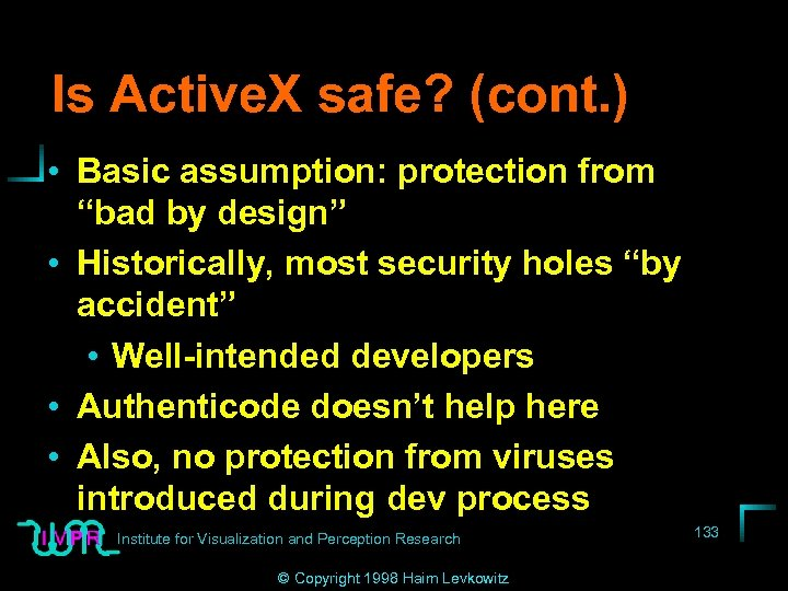 """Is Active. X safe? (cont. ) • Basic assumption: protection from """"bad by design"""""""