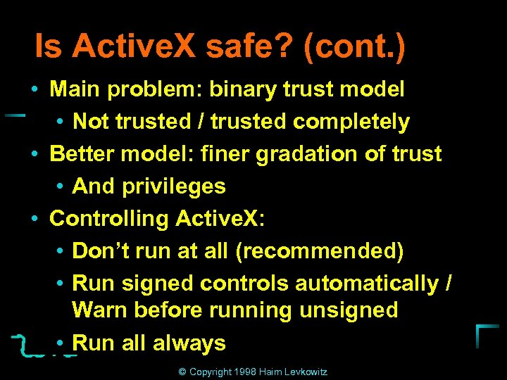 Is Active. X safe? (cont. ) • Main problem: binary trust model • Not