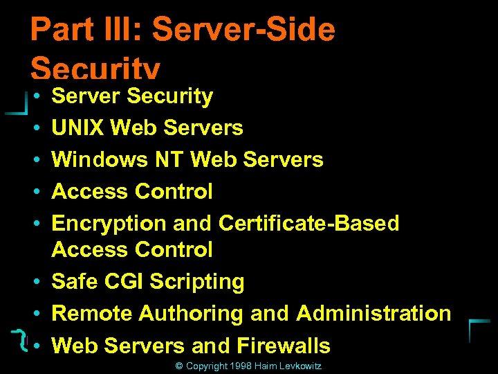 Part III: Server-Side Security • • • Server Security UNIX Web Servers Windows NT