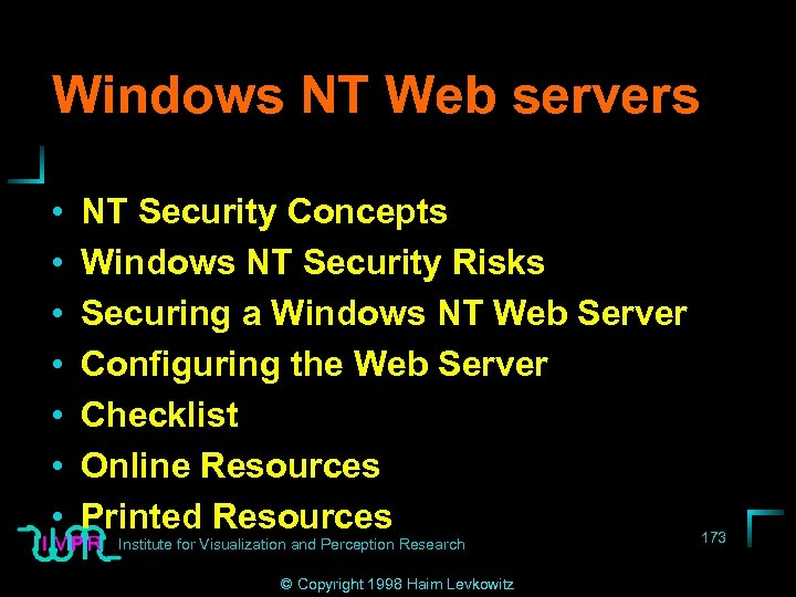 Windows NT Web servers • • NT Security Concepts Windows NT Security Risks Securing