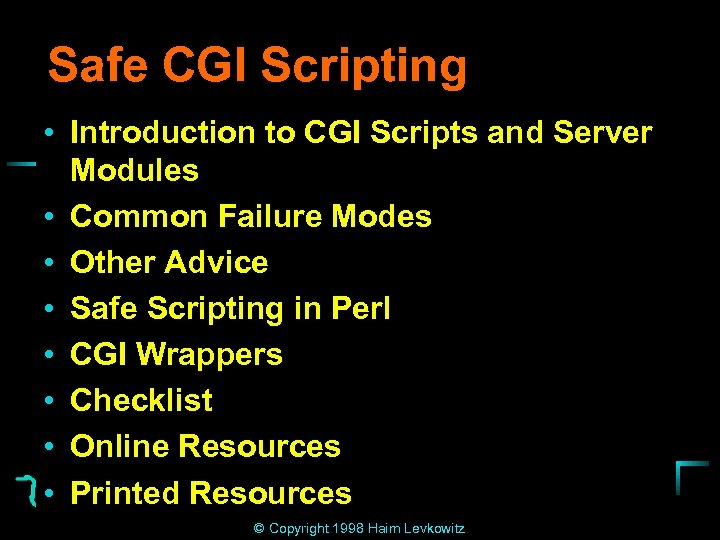 Safe CGI Scripting • Introduction to CGI Scripts and Server Modules • Common Failure