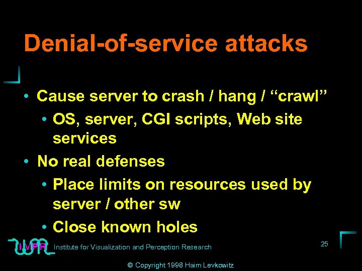 """Denial-of-service attacks • Cause server to crash / hang / """"crawl"""" • OS, server,"""