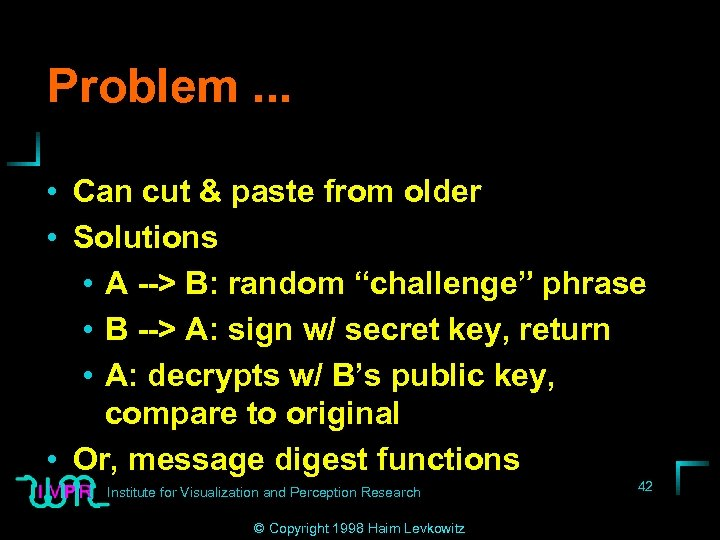 Problem. . . • Can cut & paste from older • Solutions • A