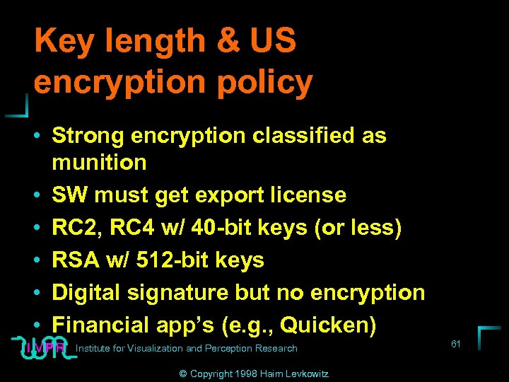 Key length & US encryption policy • Strong encryption classified as munition • SW