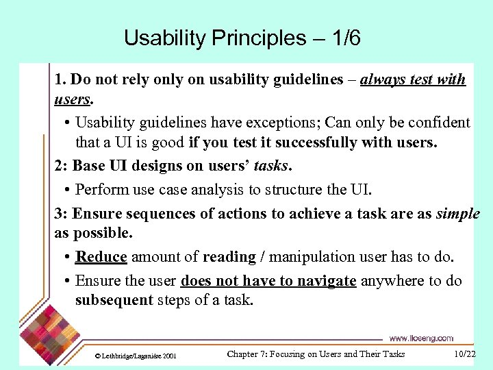 Usability Principles – 1/6 1. Do not rely on usability guidelines – always test