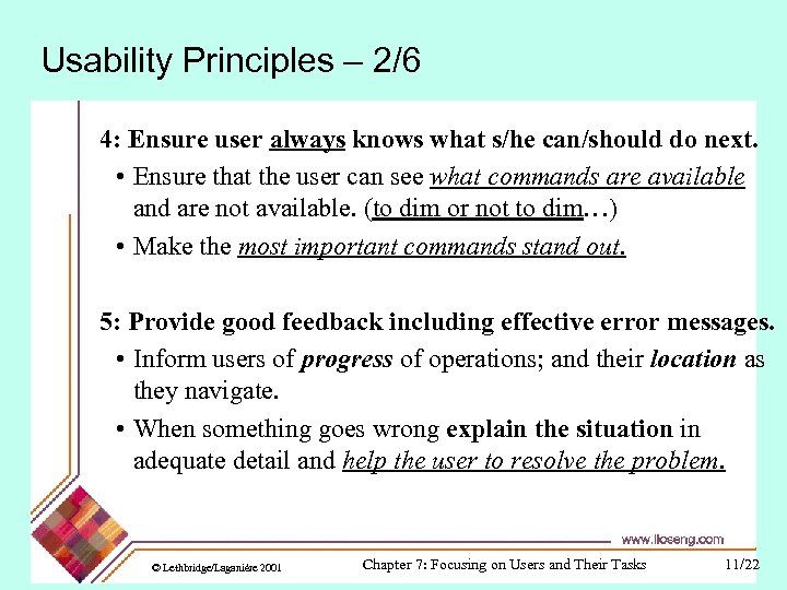 Usability Principles – 2/6 4: Ensure user always knows what s/he can/should do next.