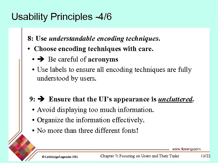 Usability Principles -4/6 8: Use understandable encoding techniques. • Choose encoding techniques with care.